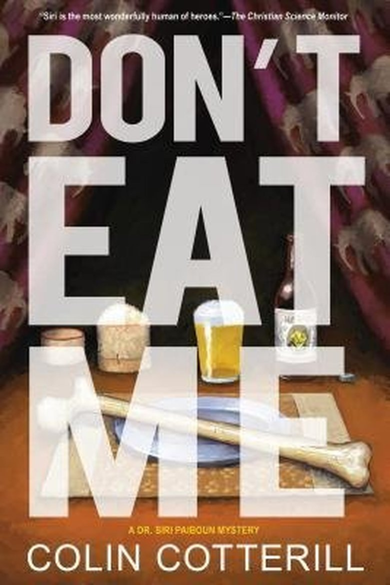 """Don't Eat Me"" by Colin Cotterill  (Soho)"