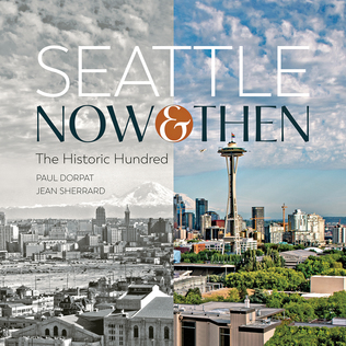 Paul Dorpat and Jean Sherrard's book, 'Seattle Now & Then: The Historic Hundred,' wins 3 awards