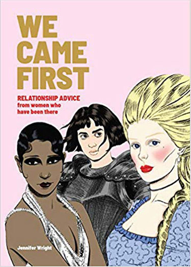 """""""We Came First: Relationship Advice from Women Who Have Been There"""""""