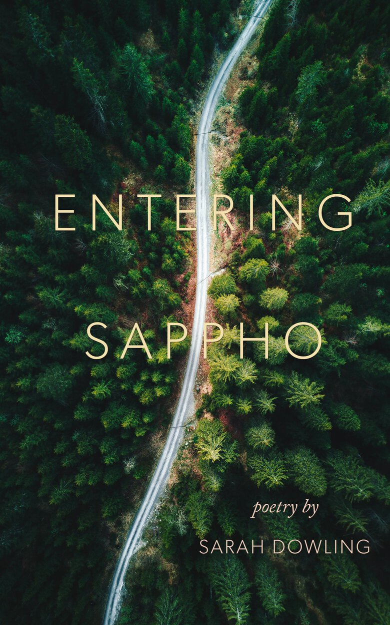 """Entering Sappho"" by Sarah Dowling (Coach House Books)"