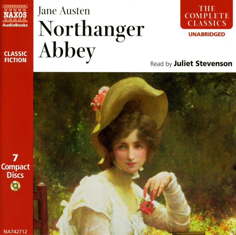 """Northanger Abbey"" by Jane Austen. Narrated by Juliet Stevenson. (Naxos Audiobooks)"